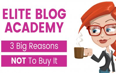 Elite Blog Academy Review: 3 Big Reasons You Should NOT Buy It