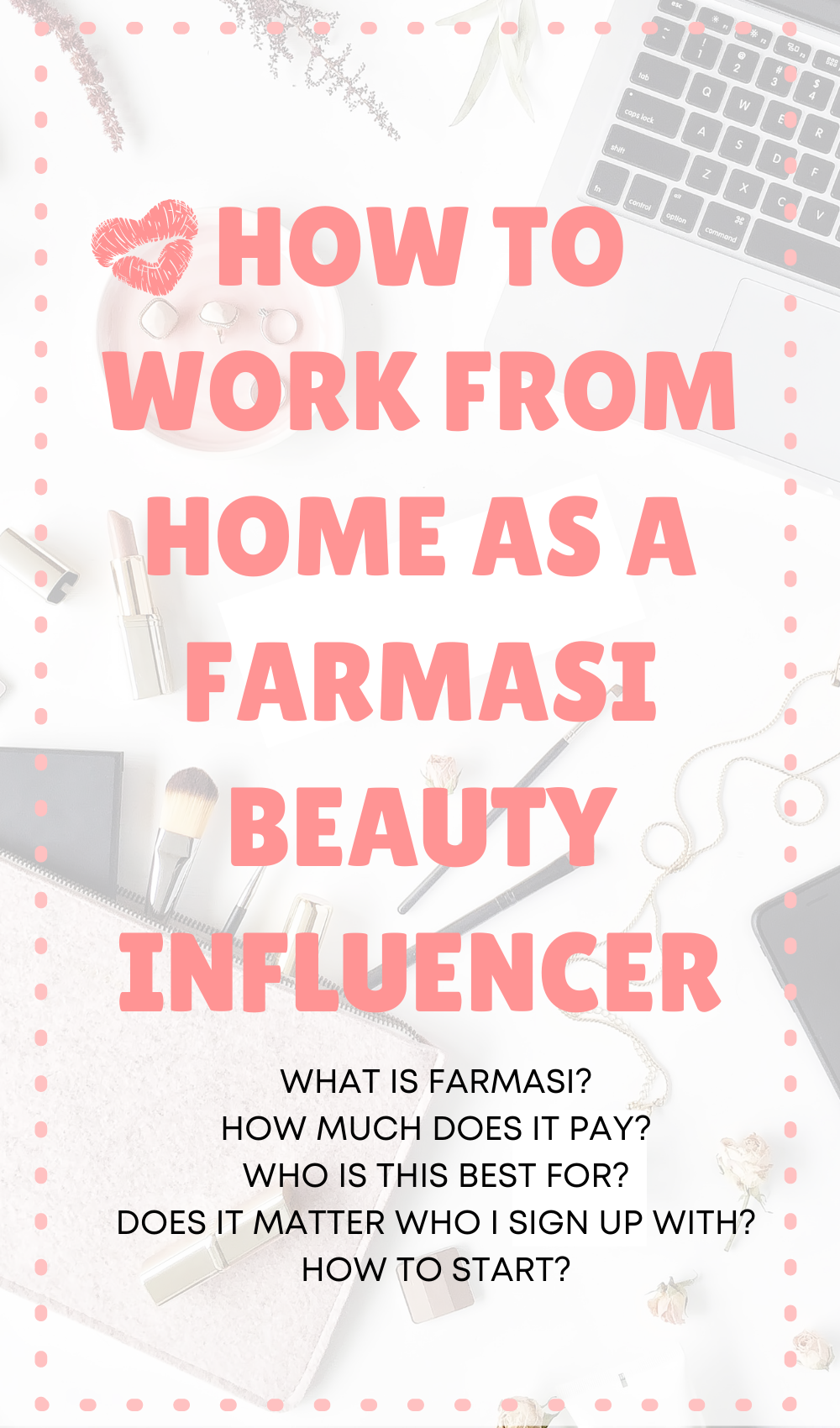 How to work from home as a Farmasi Beauty Influencer. This post has a TON of details on how to make money with Farmasi and how to start.