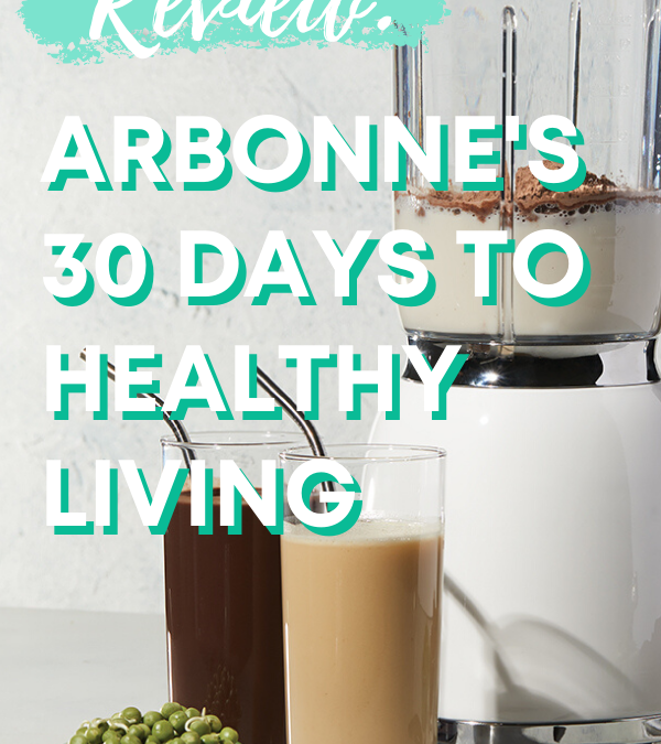 Arbonne 30 Days to Healthy Living Review