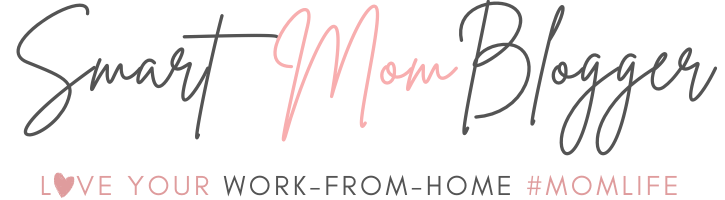 Smart Mom Blogger | Work From Home Mom Lifestyle Blog